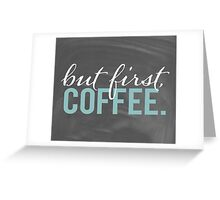 But First Coffee Chalkboard Morning Breakfast Cozy Design Greeting Card