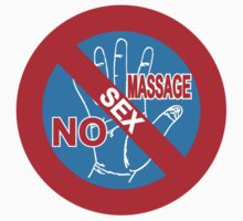 NO Sex Massage / NO Happy Ending Sign by iloveisaan