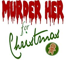 Murder Her For Christmas by georginaa