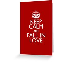 Keep Calm And Fall in Love Greeting Card
