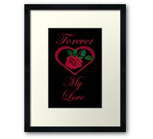 Show Me You Love Me~ Buy Me a Rose Framed Print
