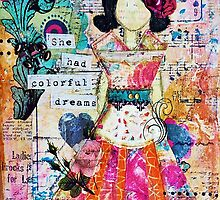 'She had colourful Dreams' by Jolene Ejmont by soul-expression