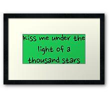 Kiss me under the light of a thousand stars Framed Print