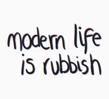 Modern life is rubbish by tashalmighty
