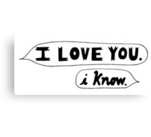 I Love You, I Know - Star Wars Canvas Print