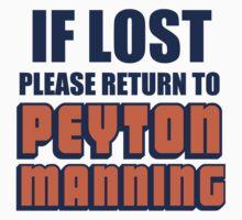 IF LOST PLEASE RETURN TO PEYTON MANNING T-Shirt