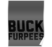 BUCK FURPEES - choose shirt color & style - black ink Poster