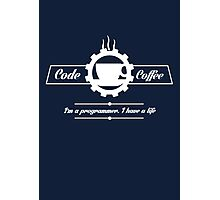 programmer : code and coffee. I am a programmer. I have a life Photographic Print