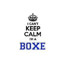 I cant keep calm Im a BOXE Photographic Print