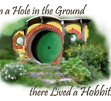 In a Hole in the Ground there Lived a Hobbit by geekygirl37
