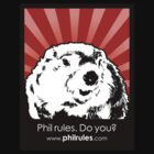 Phil Rules. Do you? (Punxsutawney) by philrules