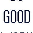 Do Good Work Typography 2 by Hrern1313