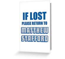 IF LOST PLEASE RETURN TO MATTHEW STAFFORD Greeting Card