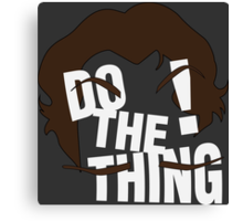 Do The Thing! Canvas Print