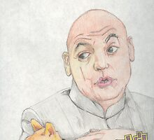 Dr. Evil by Dylan Mazziotti