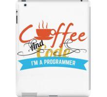 programer : coffee and code iPad Case/Skin