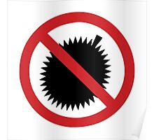 NO Durian Tropical Fruit Sign Poster