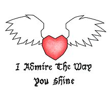 I Admire The Way You Shine by Francesco van der Zwaag