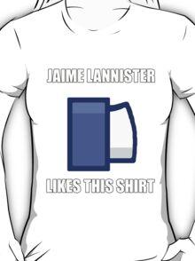 Jaime Lannister Likes T-Shirt