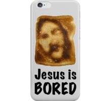 Jesus is...bored iPhone Case/Skin