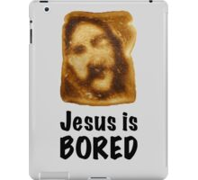 Jesus is...bored iPad Case/Skin