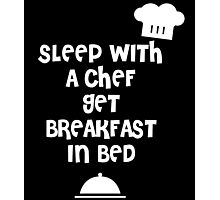 sleep with a chef get breakfast in bed Photographic Print
