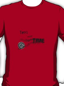 There's Still Time T-Shirt