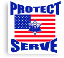 Protect and Serve  Canvas Print