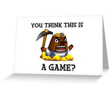 Resetti - You think this is a game?  Greeting Card