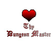 Love Thy Dungeon Master by CRDesigns