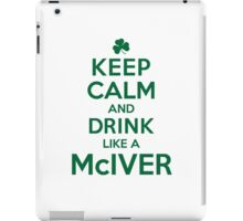 Neat 'Keep Calm and Drink Like a McIver' Irish Last Name T-Shirts, Hoodies and Gifts iPad Case/Skin