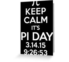 Keep Calm It's Pi Day 2015 Limited Edition T-Shirt and Gifts Greeting Card