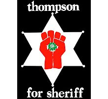 Hunter S Thompson For Sheriff  Photographic Print