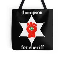 Hunter S Thompson For Sheriff  Tote Bag