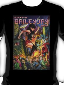 Attack of The Bailey Jay Show  T-Shirt