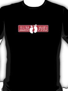 Hang Four 2 T-Shirt