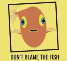 DON'T BLAME THE FISH Kids Clothes