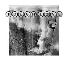 TOUGH LOVE - LIGHT by Paul Kalbfleisch