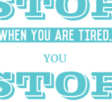 You don't stop when stop Inspiring Gym Typography Quotes Products Sticker