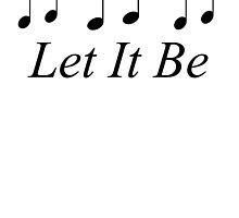 Let It Be by CoppersMama