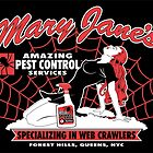 Mary Jane's Pest Control by JohnnyMacK