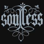 soulless by badbasilisk