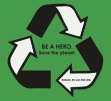 BE A HERO. Save the planet. by Melissa Arel Chappell