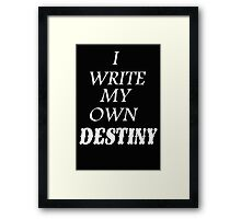 I write my own destiny - T-Shirts & Hoodies Framed Print