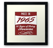 Amazing 'Made in 1965 50 Years of Being Awesome' T-shirts, Hoodies, Accessories and Gifts Framed Print