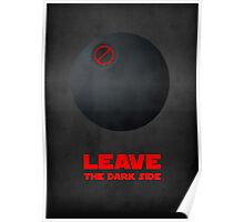 Leave the dark side Poster