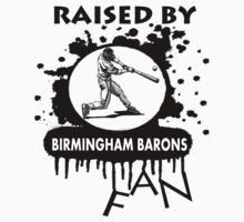 RAISED BY BIRMINGHAM BARONS FAN T-Shirt