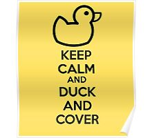Keep calm and duck and cover Poster