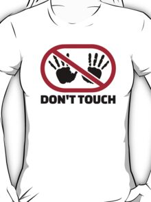 Don't touch hands T-Shirt
