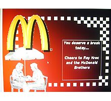 Cheers to Ray Kroc & the McD Bros. Photographic Print